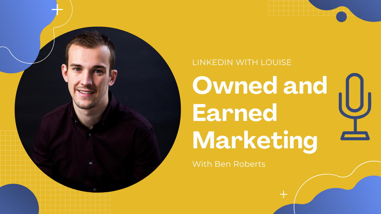 Owned & Earned Marketing - Ben M Roberts